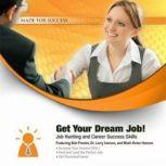 Get Your Dream Job! Job Hunting and Career Success Skills, Made for Success