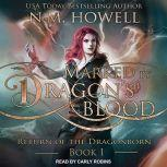 Marked by Dragon's Blood , N.M. Howell