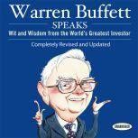 Warren Buffett Speaks Wit and Wisdom from the World's Greatest Investor, Janet Lowe