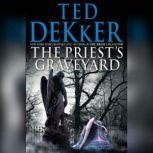 The Priest's Graveyard, Ted Dekker