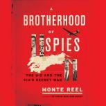 A Brotherhood of Spies The U-2 and the CIA's Secret War, Monte Reel