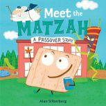 Meet the Matzah, Alan Silberberg