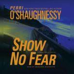 Show No Fear A Nina Reilly Novel, Perri O'Shaughnessy