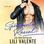 Spectacular Rascal, Lili Valente