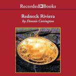 Redneck Riviera, Dennis Covington