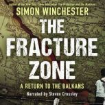 The Fracture Zone A Return to the Balkans, Simon Winchester