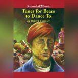 Tunes for Bears to Dance To, Robert Cormier