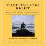 Fighting For Right (The Psychic Soldier Series Book 3), Martin K Ettington