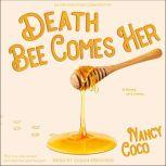 Death Bee Comes Her, Nancy Coco