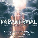 Paranormal My Life in Pursuit of the Afterlife, MD Moody