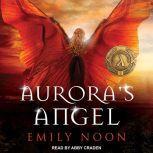 Aurora's Angel, Emily Noon