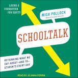 Schooltalk Rethinking What We Say About and To Students Every Day, Mica Pollock