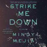 Strike Me Down A Novel, Mindy Mejia