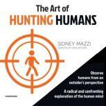 The Art of Hunting Humans, Sidney Mazzi
