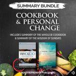Summary Bundle: Cookbook & Personal Change | Readtrepreneur Publishing: Includes Summary of The Whole30 Cookbook & Summary of The Wisdom of Sundays, Readtrepreneur Publishing