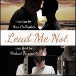 Lead Me Not, Ann Gallagher