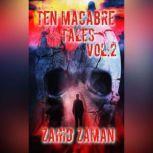 Ten Macabre Tales vol:2 10 Tales of Supernatural Terror, Zahid Zaman