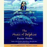 The Music of Dolphins, Karen Hesse