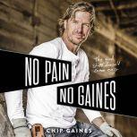 No Pain, No Gaines The Good Stuff Doesn't Come Easy, Chip Gaines