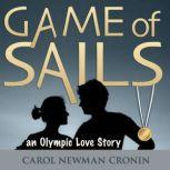 Game of Sails An Olympic Love Story, Carol Newman Cronin