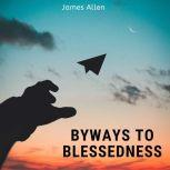 Byways to Blessedness, James Allen