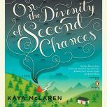 On the Divinity of Second Chances, Kaya McLaren