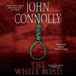 The White Road A Thriller, John Connolly