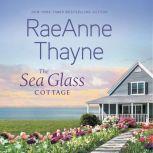 The Sea Glass Cottage, RaeAnne Thayne
