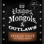 Vagos, Mongols, and Outlaws My Infiltration of America's Deadliest Biker Gangs, Kerrie Droban