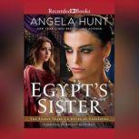 Egypt's Sister A Novel of Cleopatra, Angela Hunt