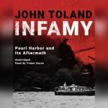 Infamy Pearl Harbor and Its Aftermath, John Toland