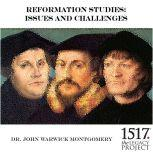 Reformation Studies Issues And Challenges, John Warwick Montgomery