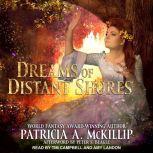Dreams of Distant Shores, Patricia A. McKillip