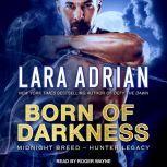 Born of Darkness, Lara Adrian