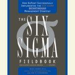 Six Sigma The Breakthrough Management Strategy Revolutionizing the World's Top Corporation, Mikel Harry, Ph.D.