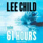 61 Hours A Jack Reacher Novel, Lee Child