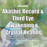 Akashic Record & Third Eye Awakening & Crystal Healing Therapy: Open Third Eye Chakra Pineal Gland Activation & Utilize Power of Gems in Healing, Greenleatherr