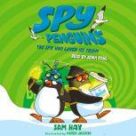 Spy Penguins: The Spy Who Loved Ice Cream, Sam Hay