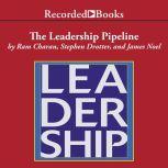 The Leadership Pipeline How to Build the Leadership Powered Company, Ram Charan