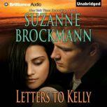 Letters to Kelly A Selection from Unstoppable, Suzanne Brockmann