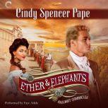 Ether & Elephants, Cindy Spencer Pape