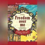 Freedom Over Me Eleven Slaves, Their Lives, and Dreams Brought to Life, Ashley Bryan