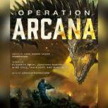 Operation Arcana, Unknown