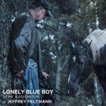Lonely Blue Boy, Jeffrey Feltmann