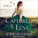 Captured by Love, Jody Hedlund