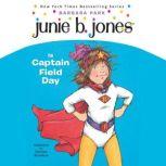 Junie B. Jones Is Captain Field Day Junie B.Jones #16, Barbara Park