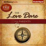 The Love Dare for Parents, Stephen Kendrick