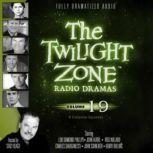 The Twilight Zone Radio Dramas, Volume 19, Various Authors