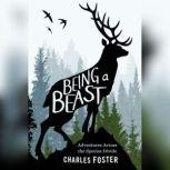 Being a Beast Adventures Across the Species Divide, Charles Foster
