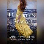 The Uncertain Season, Ann Howard Creel